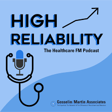 High Reliability, The Healthcare Facilities Management Podcast
