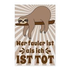 Poster Faultier Sloth Spruch Fauler Als Ich Tot Poster 20x30 Cm