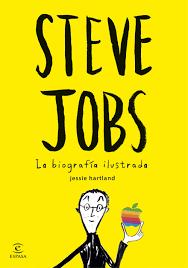 Steve Jobs La Biografia Ilustrada Planeta De Libros
