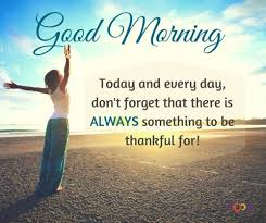 Good Morning Moving On Quotes Best Of Good Morning Be Thankful For Another Day Quotes Quotations