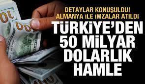 Türkiye'den 50 milyar dolarlık hamle! Almanya ile imzalar atıldı - Ekonomi  Haberleri