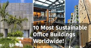 Sustainable office building New Arch2o 10 Most Sustainable Office Buildings Worldwide Arch2ocom