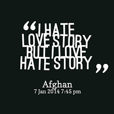 Love And Hate Quotes Simple I Hate Love Story But I Love Hate Story StoreMyPic