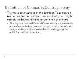 notes about the compare contrast essay macbeth overview  3 definition of compare contrast