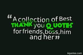 Thank You Quotes For Him Gorgeous A Collection Of Best Thank You Quotes For Friendsbosshim And Her