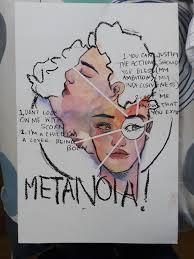 Metanoia synonyms, metanoia pronunciation, metanoia translation, english dictionary definition of metanoia. Hi Back Again Some Art For Metanoia Mgmt