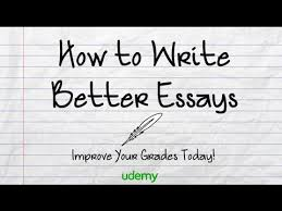how to write better essays  how to write better essays