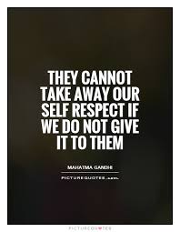 Self Respect Quotes & Sayings | Self Respect Picture Quotes via Relatably.com