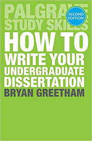 How To Write A Dissertations How To Write Your Undergraduate Dissertation Palgrave Study Skills