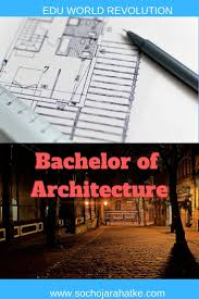 Scope Of B Design In India Bachelor Of Architecture B Arch Course Details Career