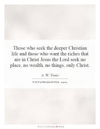 Deeper Christian Quotes Best Of Those Who Seek The Deeper Christian Life And Those Who Want The