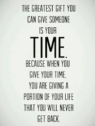 Greatest Gift Is Time Giving Back Picture Quote WANTING TO SAY Extraordinary Quotes On Giving Back
