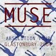 Absolution Tour: Live at Glastonbury