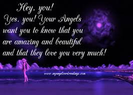 Very Beautiful Quotes Best of Hey You Yes You Your Angels Want You To Know That You Are