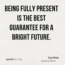 Image result for being present quotes