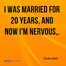 Charles Walsh Marriage Quotes QuoteHD Impressive Quotes About 20 Years Of Marriage