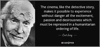 Carl Jung quote: The cinema, like the detective story, makes it ... via Relatably.com