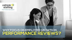 employment reviews company why focus on employee growth in performance reviews