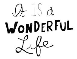 It Is A Wonderful Life Best Inspirational Quotes Collection Of Gorgeous Wonderful Life Quotes