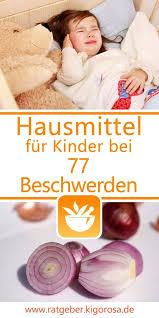 Hausmittel für Kinder gegen 77 Beschwerden | Ohrenschmerzen, Kinder  gesundheit, Hausmittel