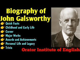 Biography of John Galsworthy || Life, Works and Contribution of Galsworthy  - YouTube
