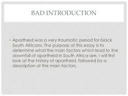 approaching a question structure outlining essays ppt  bad introduction apartheid was a very traumatic period for black south africans