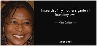 in search of my mother s garden i found my own alice walker