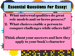 role model hero essay points typed double spaced all mla  essential questions for essay 1 what universal qualities do great role models and