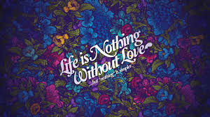 Life Nothing Without Love 4k Hd Wallpaper For Desktop And