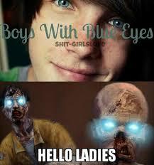 "Memedroid - ""Boys With Blue Eyes <3"" by Chooky752 via Relatably.com"