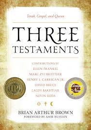 Three Testaments Torah Gospel And Quran Brian Arthur
