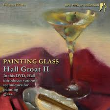 hall groat ii how to paint glass oil painting dvd lessons