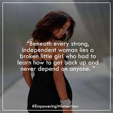 You Become A Strong Woman When The Girl You Were Didnt See Any