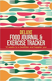 Food And Exercise Trackers Deluxe Food Journal Exercise Tracker 12 Weeks To A