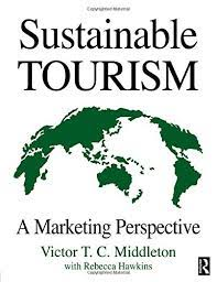 Sustainable Tourism: Amazon.co.uk: Hawkins, Rebecca, Middleton, Victor  T.C.: Books