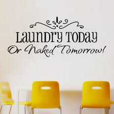 Small Picture Aliexpresscom Buy wall stickers laundry today or naked tomorrow
