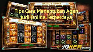 Tips Cara Menemukan Agen Judi Online Terpercaya - Joker123