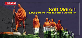 independence day salt march satyagraha and three round table conference