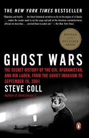 Ghost Wars: The Secret History of the CIA, Afghanistan, and Bin Laden, from  the Soviet Invasion to September 10, 2001: Coll, Steve: 9780143034667:  Amazon.com: Books
