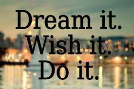 Dream It Quotes Best of Dream Wish Do It Quote Picture