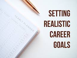 What Is A Career Goal Setting Realistic Career Goals Career Edge