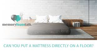 Can You Put a Mattress Directly on a Floor? | Memory Foam Talk