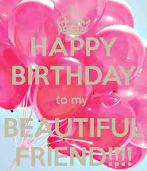 Happy Birthday Beautiful Friend Quotes Best Of Happy Birthday Beautiful Friend Cute P