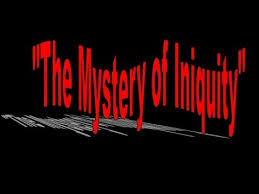 Image result for what is the mystery of iniquity?