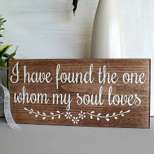 i have found the one whom my soul loves wedding sign