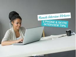 the remote interview virtuoso phone skype interview tips phone and skype interview tips