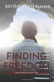 Finding Freedom (The Prodigal Series): Hamm, Britney Lyn ...
