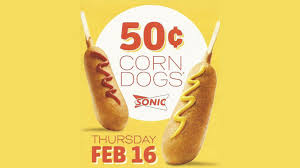 50 cent corn dogs at sonic on february 16 2017