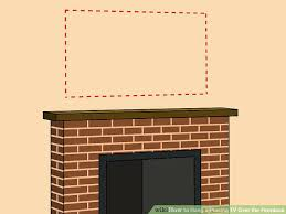 how to install tv over fireplace image titled hang a plasma over the fireplace step 2 how to install tv over fireplace