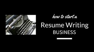 How To Start A Resume Stunning How To Start A Resume Writing Service My Next Business Idea